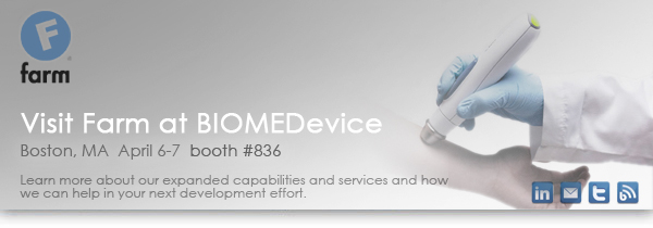 Visit Farm at booth (#836) at BIOMEDevice, April 6-7 at the Boston Convention and Exhibition Center