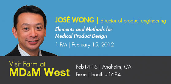 Farm to Speak at MD&M West Conference and Exhibit at Booth 1684, February 14-16, 2012