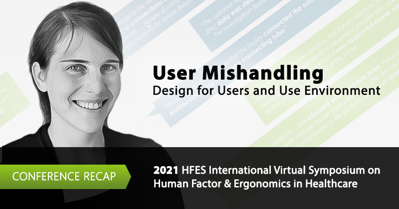 """HFES 2021 Virtual Conference Recap: """"User Mishandling"""" Design for Users and Use Environment"""