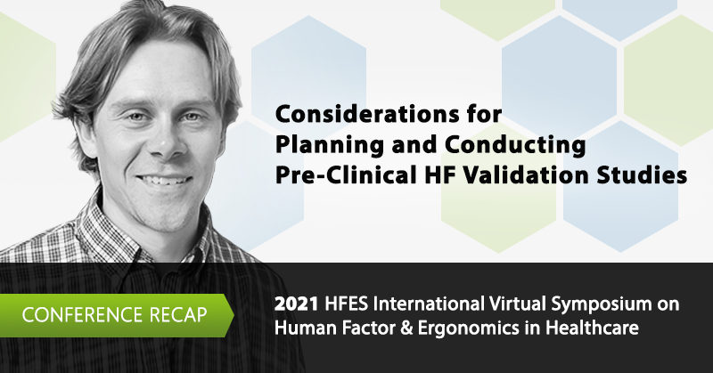 HFES 2021 Virtual Conference Recap: Considerations for Planning and Conducting Pre-clinical HF Validation Studies