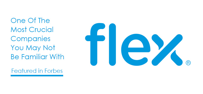 Forbes Tech Analyst Highlights Flex, a Crucial Company, During the Ongoing Global COVID-19 Crisis