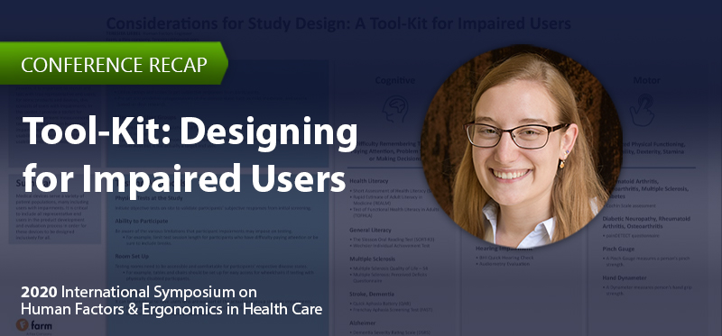 HFES 2020 Virtual Conference Recap: Considerations for Study Design: A Tool-Kit for Designing for Impaired Users