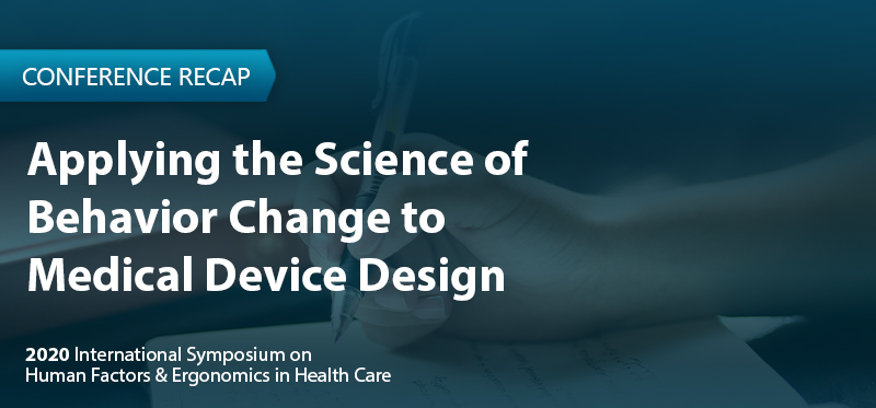 Applying the Science of Behavior Change to Medical Device Design