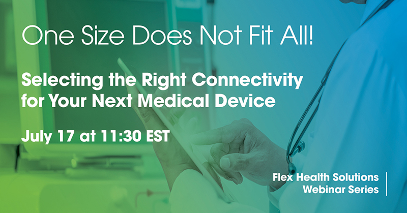 Webinar: Selecting the Right Connectivity for Your Next Medical Device