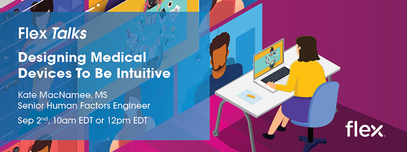 Flex Talks Webinar: Designing Medical Devices to Be Intuitive