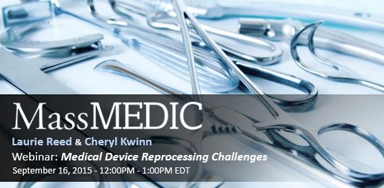 Webinar: Medical Device Reprocessing Challenges - September 16, 2015 12-1 PM EDT