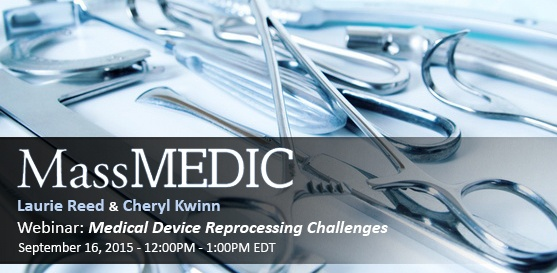 Webinar: Medical Device Reprocessing Challenges - September 16, 2015 12-1 PM EDT